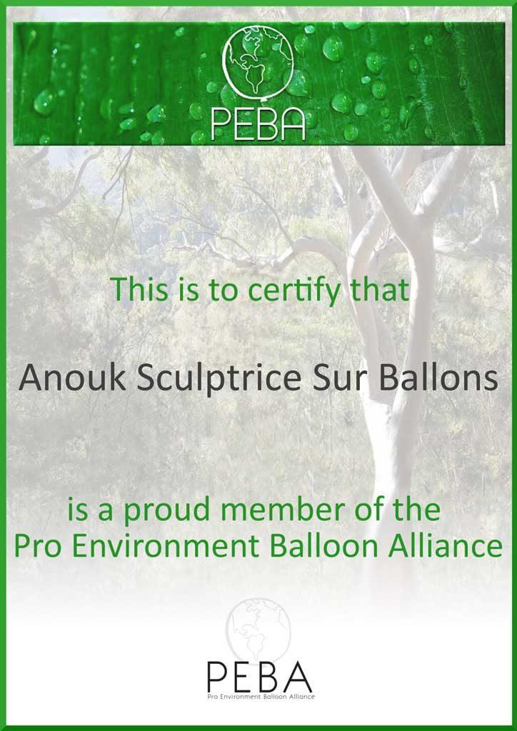 Certificat PEBA Anouk Sculptrice Sur Ballons. PRO ENVIRONMENT BALLOON ALLIANCE est un organisme de défense des droits visant à promouvoir des changements positifs dans les pratiques de l'industrie du ballon